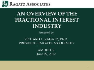 AN OVERVIEW OF THE FRACTIONAL INTEREST INDUSTRY