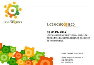 Rg  3419/2012 Operaciones de compraventa de granos no destinados a la siembra. Régimen de emisión de  comprobantes.