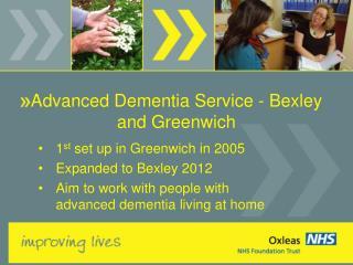 Advanced Dementia Service - Bexley and Greenwich