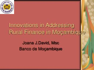 Innovations in Addressing Rural Finance in Moçambique