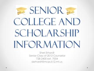 Senior College and Scholarship Information