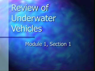 Review of Underwater Vehicles