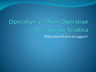 Operative vs. Non-Operative Therapy for Sciatica
