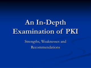 An In-Depth Examination of PKI
