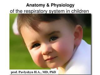 Anatomy & Physiology of the respiratory system in children