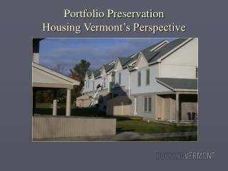Portfolio Preservation  Housing Vermont's Perspective