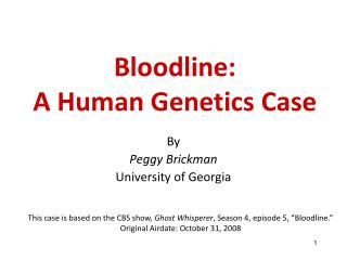 Bloodline:  A Human Genetics Case