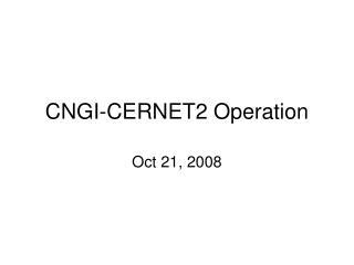 CNGI-CERNET2 Operation