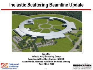 Inelastic Scattering Beamline Update