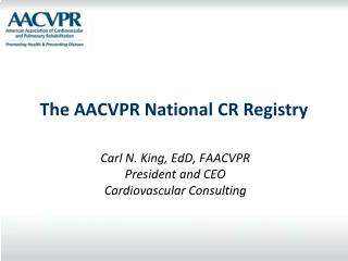 The AACVPR National CR Registry