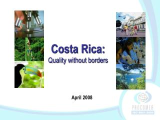 Costa Rica:  Quality without borders
