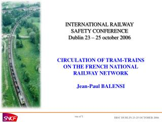 INTERNATIONAL RAILWAY SAFETY CONFERENCE Dublin 23 – 25 october 2006