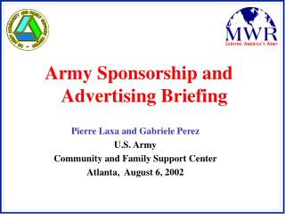 Pierre Laxa and Gabriele Perez U.S. Army  Community and Family Support Center Atlanta,  August 6, 2002