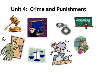 Unit 4:  Crime and Punishment