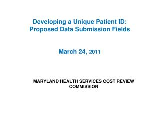 Developing a Unique Patient ID:  Proposed Data Submission Fields March 24,  2011