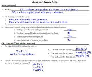 the transfer of energy when a force makes a object move O R    the force applied to an object over a distance
