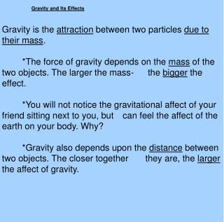 Gravity is the  attraction  between two particles  due to their mass .
