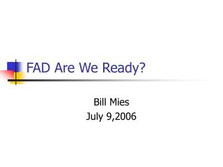 FAD Are We Ready?
