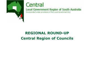 REGIONAL ROUND-UP Central Region of Councils