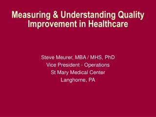 Measuring & Understanding Quality Improvement in Healthcare