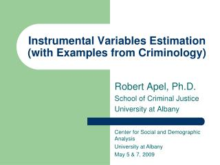 Instrumental Variables Estimation (with Examples from Criminology)