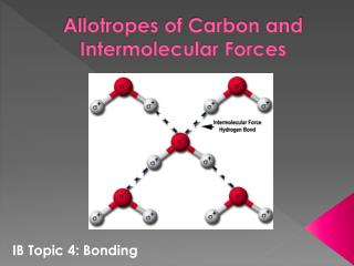 Allotropes of Carbon and Intermolecular Forces