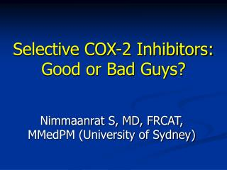 Selective COX-2 Inhibitors: Good or Bad Guys?