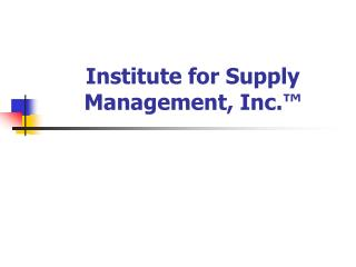 Institute for Supply Management, Inc. ™