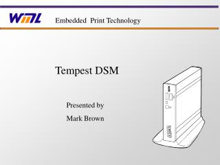 Tempest DSM