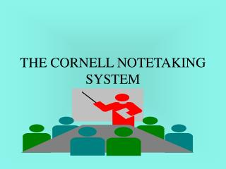 THE CORNELL NOTETAKING SYSTEM