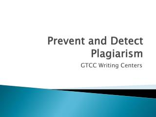 Prevent and Detect Plagiarism