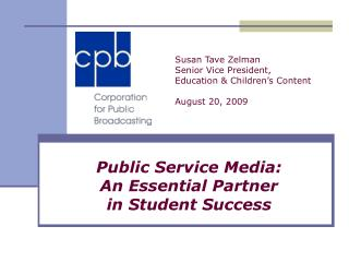 Public Service Media:  An Essential Partner  in Student Success