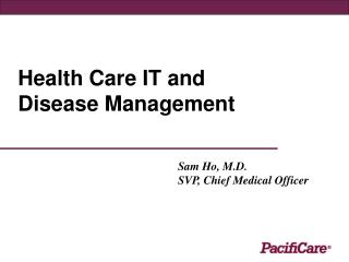 Health Care IT and Disease Management