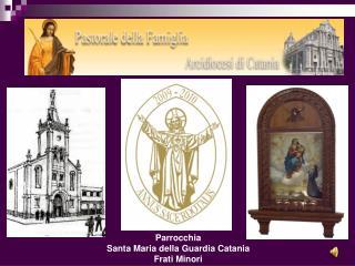 Parrocchia Santa Maria della Guardia  Catania Frati Minori
