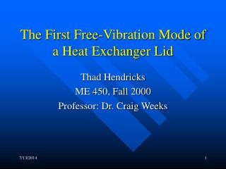 The First Free-Vibration Mode of a Heat Exchanger Lid
