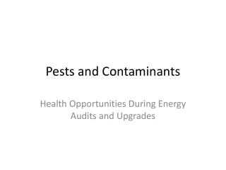 Pests and Contaminants