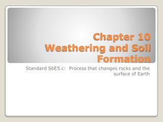 Chapter 10 Weathering and Soil Formation