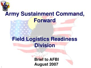 ARMY SUSTAINMENT COMMAND   FORWARD                                            ASC-FWD MISSION STATEMENT