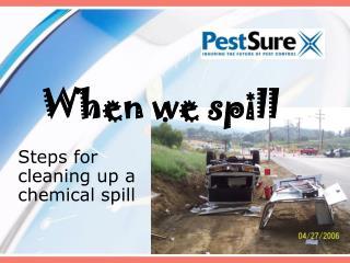 When we spill