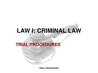 LAW I: CRIMINAL LAW