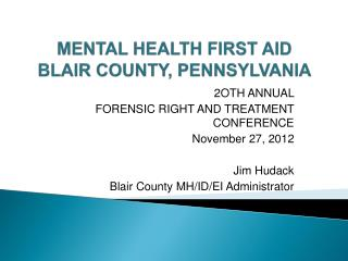 MENTAL HEALTH FIRST AID BLAIR COUNTY, PENNSYLVANIA