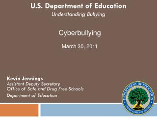 Kevin Jennings Assistant Deputy Secretary  Office of Safe and Drug Free Schools Department of Education