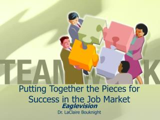Putting Together the Pieces for Success in the Job Market
