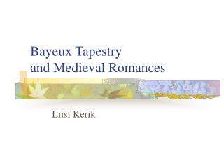 Bayeux Tapestry and Medieval Romances