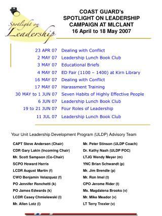 COAST GUARD's  SPOTLIGHT ON LEADERSHIP CAMPAIGN AT MLCLANT 16 April to 18 May 2007