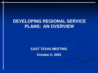 DEVELOPING REGIONAL SERVICE PLANS:  AN OVERVIEW