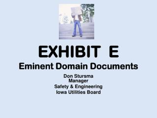 EXHIBIT  E Eminent Domain Documents