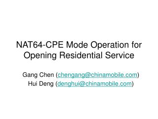 NAT64-CPE Mode Operation for Opening Residential Service