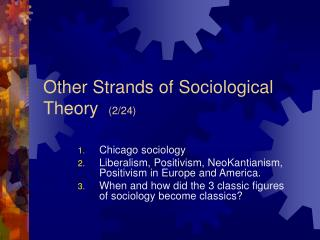 Other Strands of Sociological Theory   (2/24)