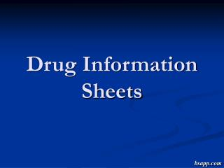 Drug Information Sheets